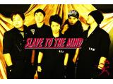 SLAVE TO THE MIND